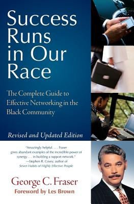 Click for more detail about Success Runs In Our Race: The Complete Guide To Effective Networking In The Black Community by George C. Fraser