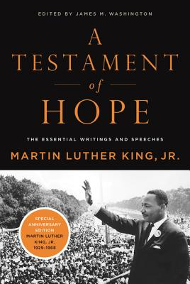 Click for a larger image of A Testament of Hope: The Essential Writings and Speeches
