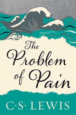 Click for more detail about The Problem of Pain by C. S. Lewis
