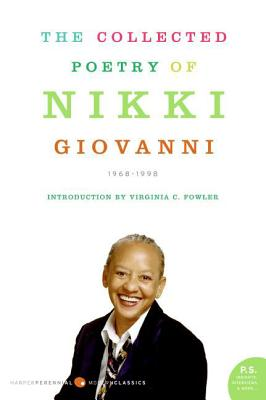 Click for more detail about The Collected Poetry of Nikki Giovanni: 1968-1998 by Nikki Giovanni