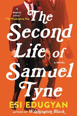 Click for more detail about The Second Life of Samuel Tyne by Esi Edugyan