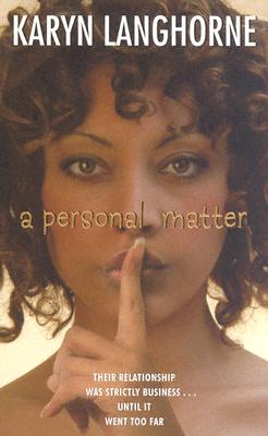 Click for more detail about A Personal Matter by Karyn Langhorne Folan