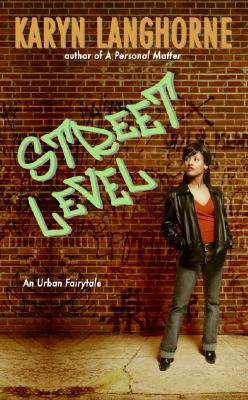 Click for more detail about Street Level: An Urban Fairytale by Karyn Langhorne Folan