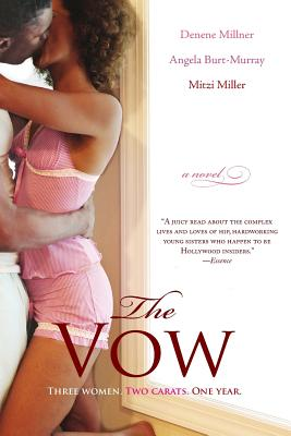 Click for more detail about The Vow: A Novel by Denene Millner, Angela Burt-Murray, and Mitzi Miller