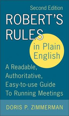 Click to buy a copy of Robert's Rules in Plain English: A Readable, Authoritative, Easy-to-Use Guide to Running Meetings, 2nd Edition
