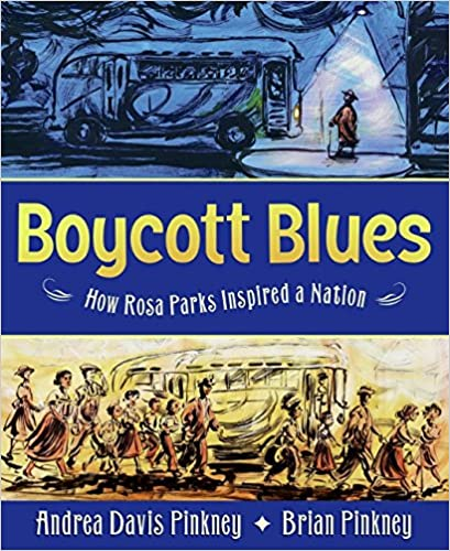 Click for more detail about Boycott Blues: How Rosa Parks Inspired a Nation by Andrea Davis Pinkney and Brian Pinkney