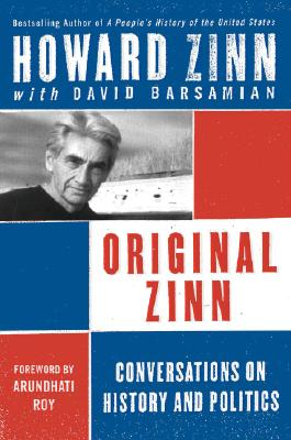 Click for more detail about Original Zinn: Conversations On History And Politics by Howard Zinn