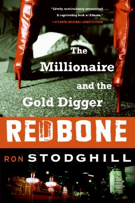 Click for more detail about Redbone: The Millionaire and the Gold Digger by Ron Stodghill