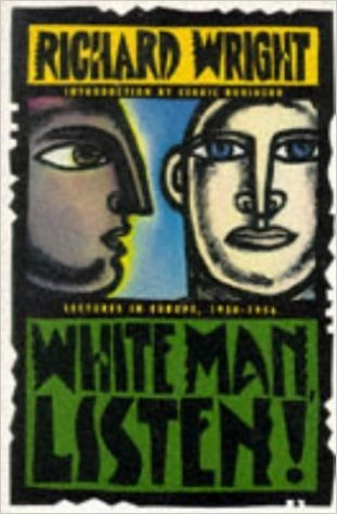 Click for more detail about White Man, Listen! by Richard Wright