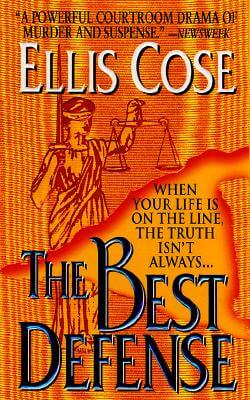 Click for more detail about The Best Defense by Ellis Cose