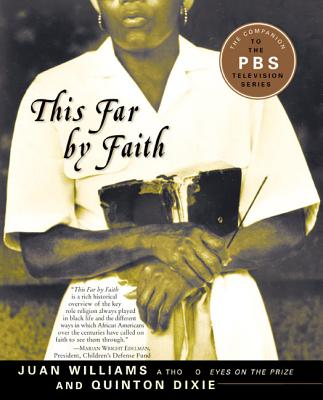 Click for more detail about This Far by Faith: Stories from the African American Religious Experience by Juan Williams