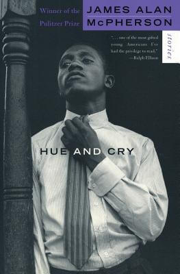 Click for more detail about Hue And Cry: Stories by James Alan McPherson