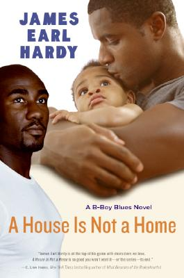Click for a larger image of A House Is Not a Home: A B-Boy Blues Novel