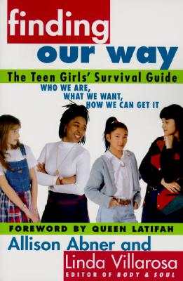 Click to go to detail page for Finding Our Way: The Teen Girls' Survival Guide