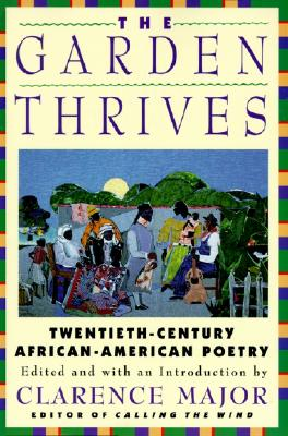 Click for a larger image of The Garden Thrives: Twentieth-Century African-American Poetry
