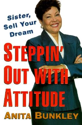 Click for a larger image of Steppin' Out with Attitude: Sister, Sell Your Dream!