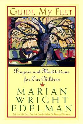 Book Cover Guide My Feet: Prayers and Meditations for Our Children by Marian Wright Edelman