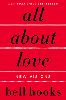 Click for more detail about All About Love: New Visions by bell hooks