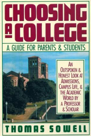 Click for more detail about Choosing a College: A Guide for Parents and Students by Thomas Sowell