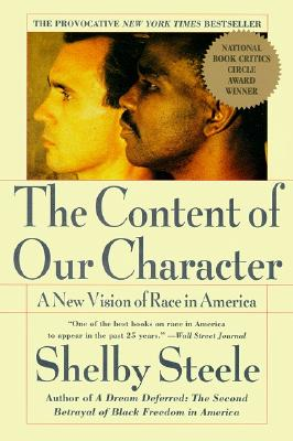 Click for more detail about The Content of Our Character: A New Vision of Race In America by Shelby Steele
