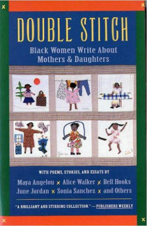Click for more detail about Double Stitch: Black Women Write About Mothers and Daughters by Mary Helen Washington