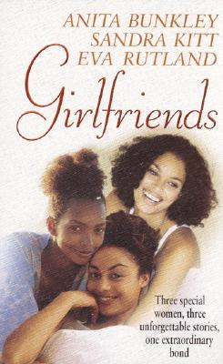 Book Cover Girlfriends by Anita Bunkley, Sandra Kitt, and Eva Rutland