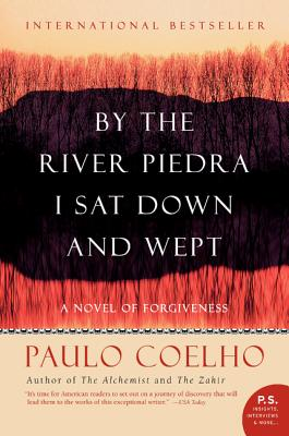 Book cover of By The River Piedra I Sat Down And Wept: A Novel Of Forgiveness by Paulo Coelho