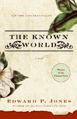 Click for more detail about The Known World by Edward P. Jones