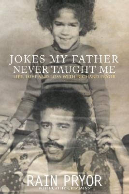 Click for a larger image of Jokes My Father Never Taught Me: Life, Love, and Loss with Richard Pryor