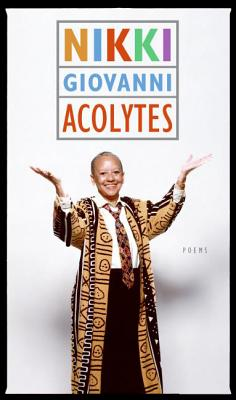 Click for more detail about Acolytes: Poems by Nikki Giovanni