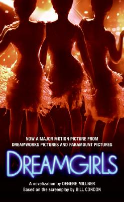 Click for more detail about Dreamgirls by Denene Millner