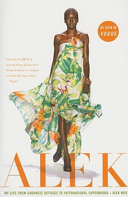 Click for more detail about Alek: My Life from Sudanese Refugee to International Supermodel by Alek Wek