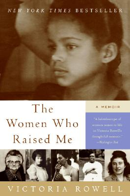 Click for more detail about The Women Who Raised Me: A Memoir by Victoria Rowell