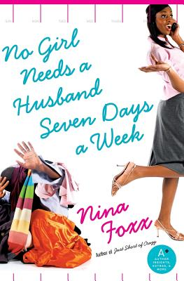 Click for more detail about No Girl Needs A Husband Seven Days A Week by Nina Foxx