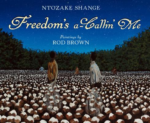 Click for more detail about Freedom's a-Callin Me by Ntozake Shange