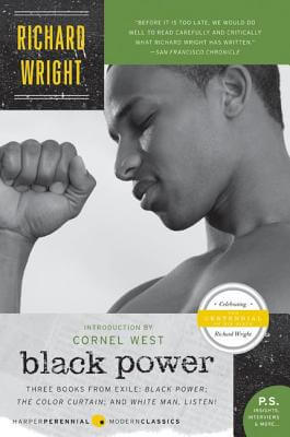Click for more detail about Black Power: Three Books from Exile: Black Power; The Color Curtain; and White Man, Listen! by Richard Wright