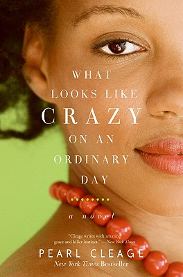 Click for more detail about What Looks LIke Crazy On an Ordinary Day by Pearl Cleage
