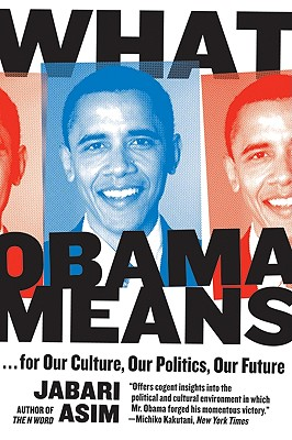 Click for a larger image of What Obama Means: …for Our Culture, Our Politics, Our Future