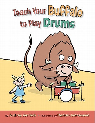 Click for more detail about Teach Your Buffalo to Play Drums by Audrey Vernick