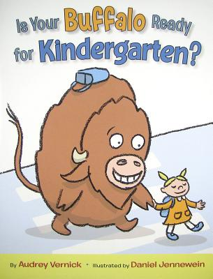 Click for more detail about Is Your Buffalo Ready for Kindergarten? by Audrey Vernick