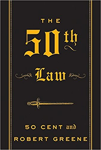 "Click for more detail about The 50th Law by Curtis ""50 Cent"" Jackson and Robert Greene"