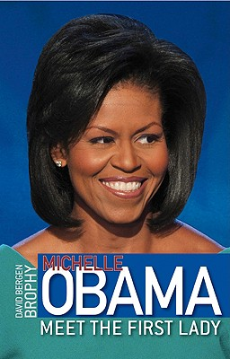 Click to go to detail page for Michelle Obama: Meet The First Lady