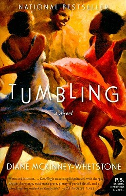 Click for more detail about Tumbling: A Novel by Diane McKinney-Whetstone