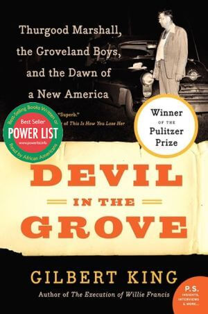Click for more detail about Devil in the Grove: Thurgood Marshall, the Groveland Boys, and the Dawn of a New America by Gilbert King