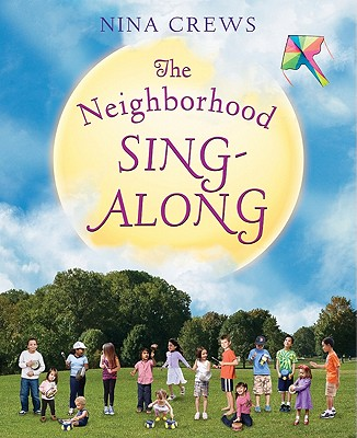 Click for more detail about The Neighborhood Sing-Along by Nina Crews
