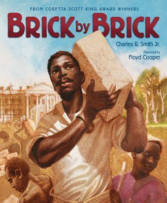 Click for more detail about Brick by Brick by Charles R. Smith Jr.