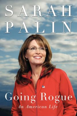Book cover of Going Rogue: An American Life by Sarah Palin