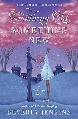 Click for more detail about Something Old, Something New: A Blessings Novel (Blessings Series) by Beverly Jenkins