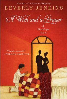 Click for more detail about A Wish and a Prayer: A Blessings Novel (Blessings Series) by Beverly Jenkins