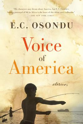 Click for more detail about Voice of America: Stories by E. C. Osondu